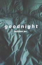 goodnight // lashton by malek-1981