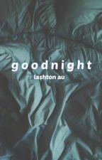 goodnight // lashton by malek-1981