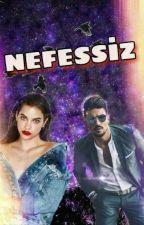 NEFESSİZ by POYKUYILMAZ