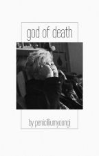 god of death [kt.jj] by penicilliumyoongi