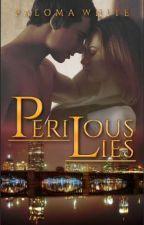 Perilous Lies  by PalomaWhite