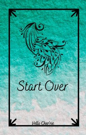 Start Over by pipa_loves1819