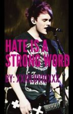 Hate Is A Strong Word (Michael Clifford) by xxxILuv1Dxxx
