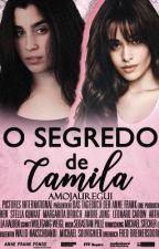 O Segredo de Camila - Camren G!p by Amojauregui