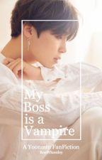My Boss is a Vampire ᵞᵒᵒᶰᵐᶤᶰ by RonWheezley