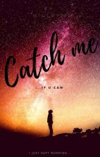 Catch Me by Millo101