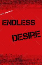 Endless Desire - Is it love? Colin Fan Fic #1 by NorOntGirl