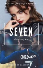 Seven - when they met by laeyth7
