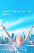 Cold Hand but Golden Heart. {JIKOOK} by Park-Aya-Mi-Young