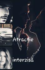 Atracție Interzisă #Grey Sisters Vol I  by iuliacristiana21