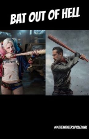 Bat Out of Hell: A Harley Quinn and Negan crossover by Thewriterspilledink