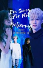 I'm Sorry, For Not Believing | Wattys 2018 by Xx_ArtemisWolf_xX