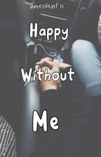 Happy without me | Lovestory by ihmeolento