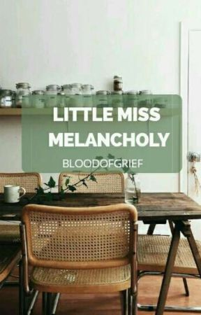 little miss melancholy | coming soon by bloodofgrief