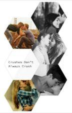 Crushes Don't Always Crush by SydneyMcEwan