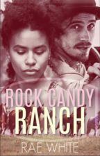 ROCK CANDY RANCH by RaeWhite
