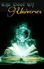 The Book Of Universes { كتاب الأكوان } by ksandra-rose