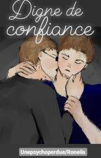 Digne De Confiance ~Matron/Pathieu~ by Unepsychoperdue