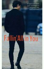 Fallin' All in You by KahMonteiro