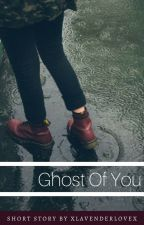 Ghost Of You by XLavenderLoveX