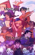 Mortals Meet Demi-Gods by Kit_Kat_Cat23EH