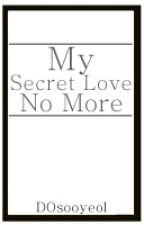 My Secret Love No More (EXO Fan Fiction) by appleoh26