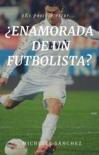 ¿Enamorada de un futbolista? by michellerousse