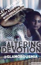 Altering Devotion by GlamorousMia