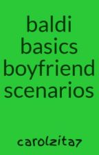 baldi basics boyfriend scenarios by carolzita7