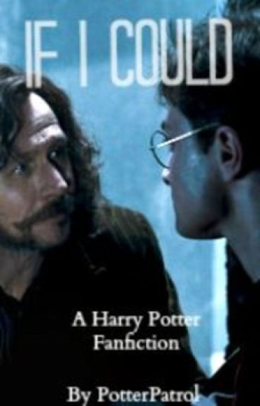 If I Could(A Harry Potter Fanfiction)