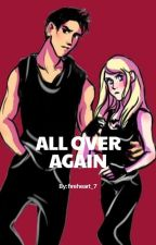 All Over Again | FourTris /on hold/ by fireheart_7