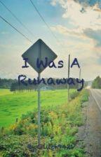 I Was A Runaway by Glitch9421