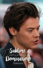 Sublime Dominación. (l.s) Harry!tops.  by ilarry_12