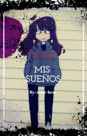 Mis sueños (los que he recordado) by none-here