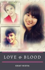 Love & Blood by KhatNieva
