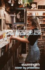 you found me | l.h. by stunninglrh