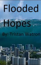 Flooded Hopes by tristanowatron18
