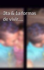 3ta & 1a formas de vivir..... by yarasmito