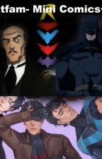 Batfam- Mini Comics by DamianWayneXme