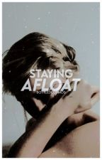 STAYING AFLOAT ( raven reyes, book 1 ) by duhkotaa