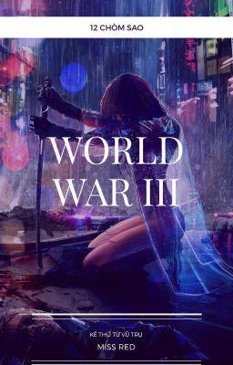 Đọc truyện ( 12 chòm sao) Thế chiến III- Kẻ thù từ vũ trụ