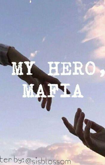 My Hero , Mafia