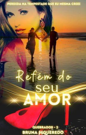 Refém do seu amor - Layla Livro II by KellyBMendes