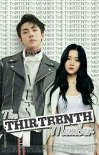 The Thirteenth Member (EXO FF) (Book 1&2 Completed)   by MaRoo_