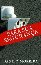 Para sua segurança by DaniloM09