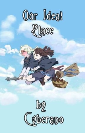 Our Ideal Place (Little Witch Academia) by cyberano