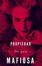 °Propiedad de una Mafiosa° by Zaidelizabeth