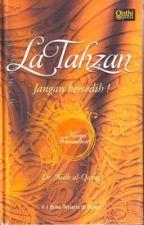 La Tahzan: Jangan Bersedih! by ZulkarnainAl-Muslim