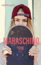 Maraschino 🍒 (gxg) by orich4lcumplus