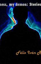 My darkness, my demon: Stories of power by FelixRdz2818